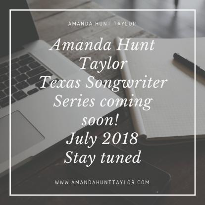 Amanda Hunt TaylorTexas Songwriter Series coming soon! July 2018Stay tuned.jpg